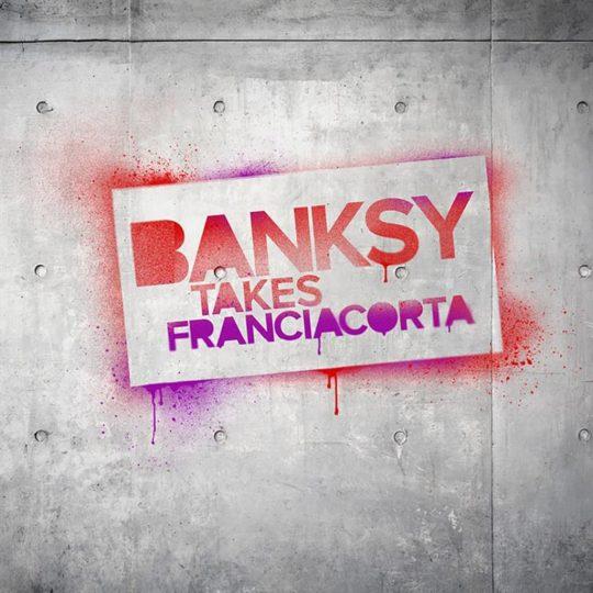 """Mostra """"Banksy takes Franciacorta"""""""