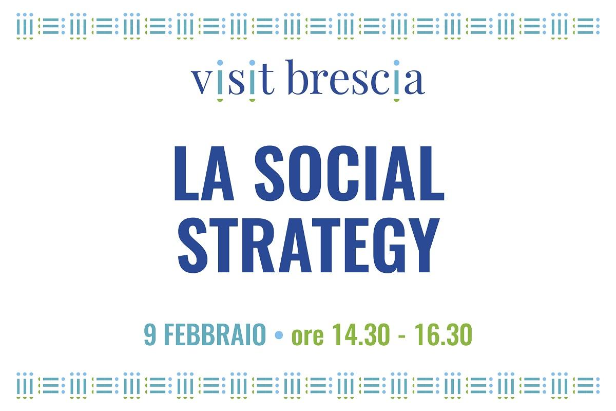 """Webinar Visit Brescia """"La Social Strategy"""", 9 febbraio 2021"""